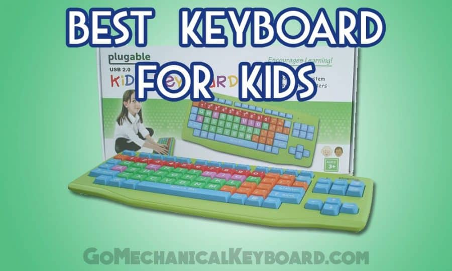 best computer keyboard for kids go mechanical keyboard. Black Bedroom Furniture Sets. Home Design Ideas