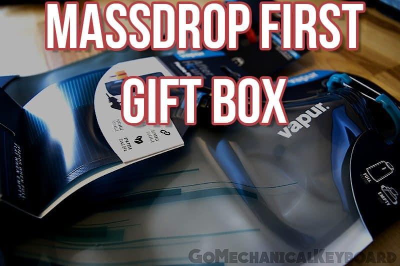 Massdrop First Gift Box Unboxing